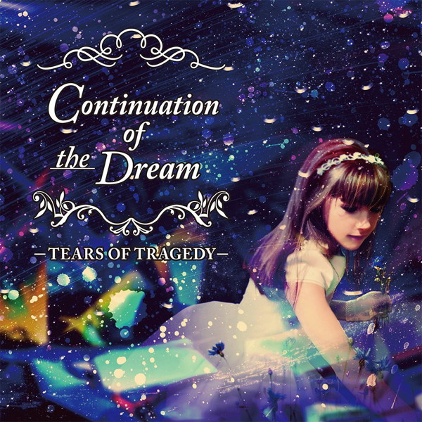 TEARS OF TRAGEDY/Continuation Of The Dream