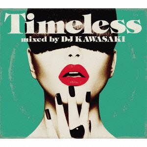 DJ KAWASAKI/Timeless mixed by DJ KAWASAKI
