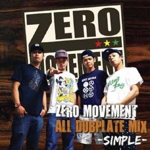ZERO MOVEMENT/ZERO MOVEMENT ALL DUB PLATE MIX Vol.1