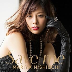 西内まりや/Save me(初回生産限定盤)(DVD付)