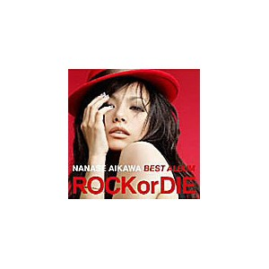 相川七瀬/NANASE AIKAWA BEST ALBUM'ROCK or DIE'