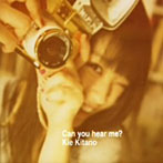 北乃きい/Can you hear me?(DVD付)