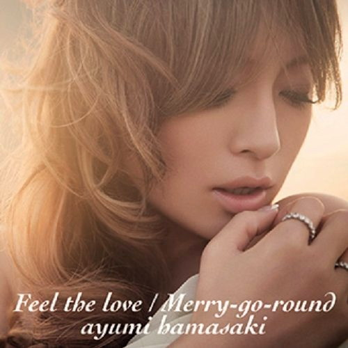 浜崎あゆみ/Feel the love/Merry-go-round