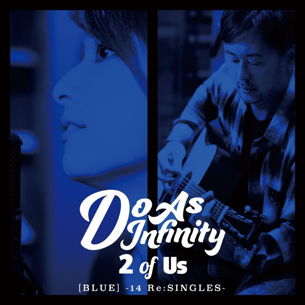 Do As Infinity/2 of Us[BLUE]-14 Re:SINGLES-(Blu-ray Disc付)