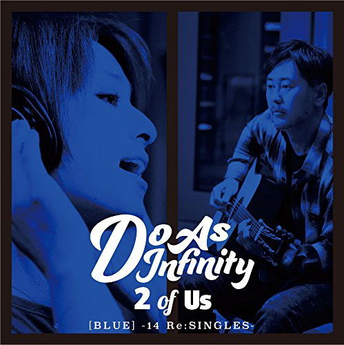 Do As Infinity/2 of Us[BLUE]-14 Re:SINGLES-