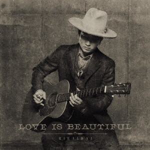 平井大/Love is Beautiful