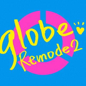 globe/Remode 2(DVD付)
