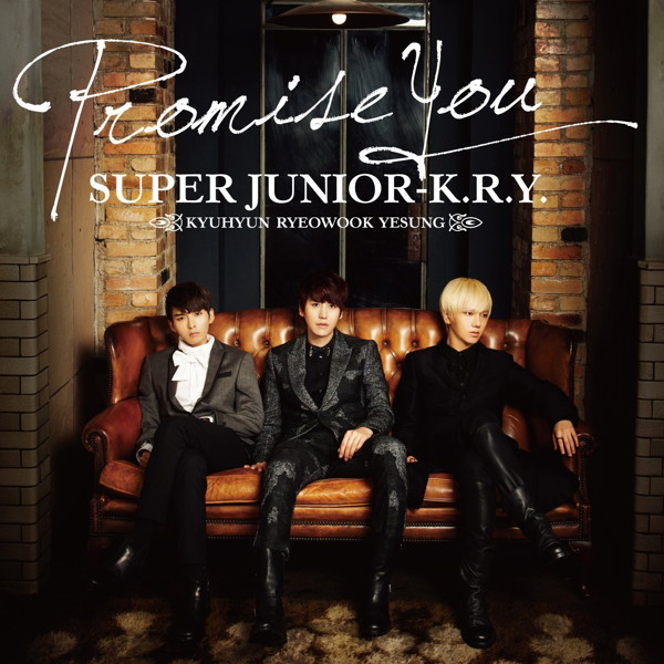 SUPER JUNIOR-K.R.Y./Promise You