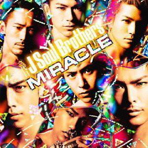 三代目 J SOUL BROTHERS/MIRACLE