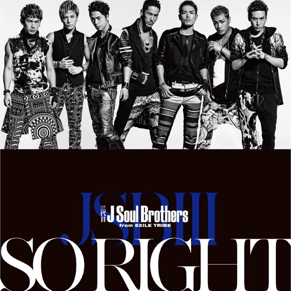 三代目 J Soul Brothers from EXILE TRIBE/SO RIGHT