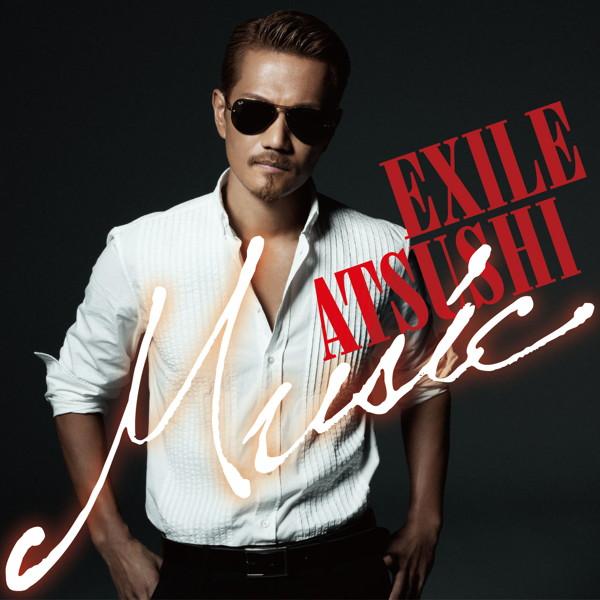 EXILE ATSUSHI/Music