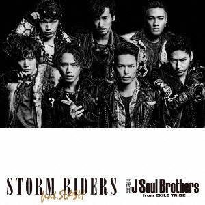 三代目 J Soul Brothers from EXILE TRIBE/STORM RIDERS feat.SLASH(DVD付)