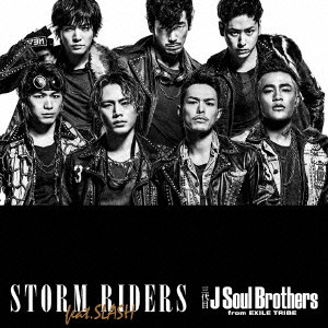 三代目 J Soul Brothers from EXILE TRIBE/STORM RIDERS feat.SLASH