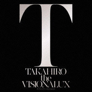 EXILE TAKAHIRO/the VISIONALUX(DVD付)