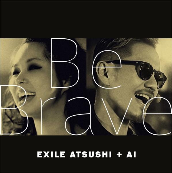 EXILE ATSUSHI+AI/Be Brave(DVD付)