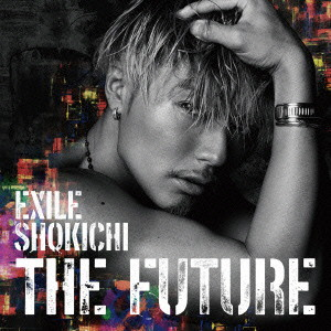 EXILE SHOKICHI/THE FUTURE(Blu-ray Disc付)