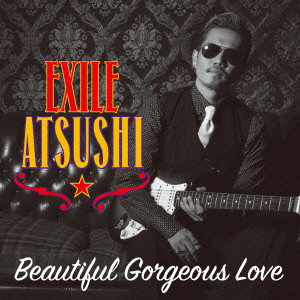 EXILE ATSUSHI/RED DIAMOND DOGS/Beautiful Gorgeous Love / First Liners(DVD付)