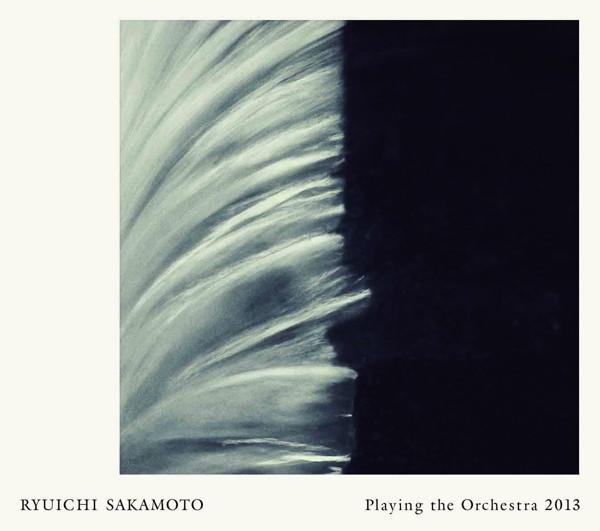 坂本龍一/Ryuichi Sakamoto Playing the Orchestra 2013