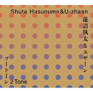 蓮沼執太&U-zhaan/2 Tone
