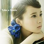 塩ノ谷早耶香/Like a flower(TYPE-B)