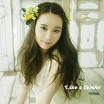 塩ノ谷早耶香/Like a flower(ワンコイン盤)