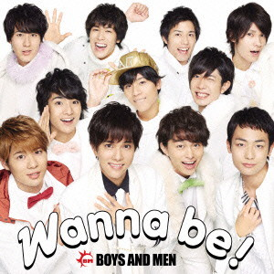 BOYS AND MEN/Wanna be!(初回限定盤)(DVD付)