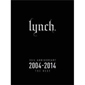 lynch./10th ANNIVERSARY 2004-2014 THE BEST(初回限定盤)(DVD付)