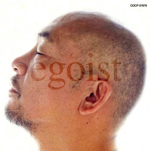 松山千春/egoist:エゴイスト 自己中心主義者