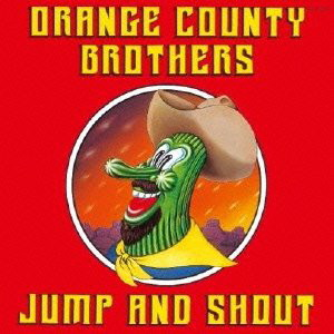 Orange County Brothers/ジャンプ・アンド・シャウト