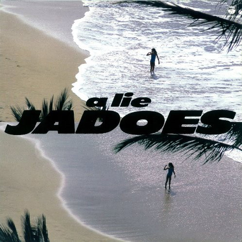THE JADOES/a lie
