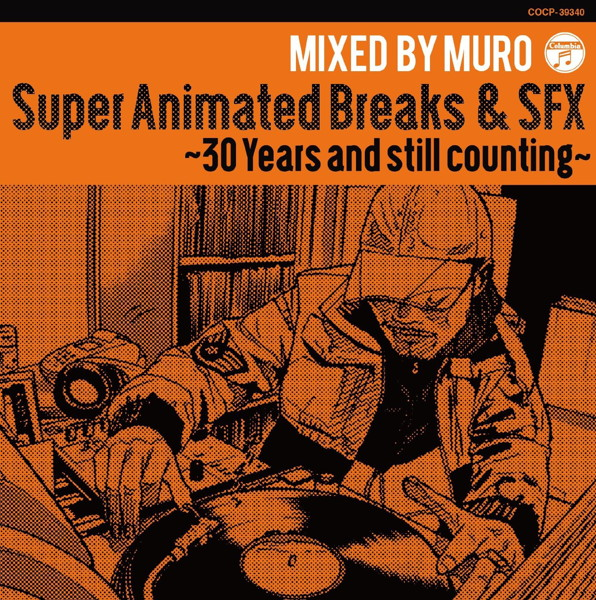 MURO/Super Animated Breaks & SFX〜30 Years and still counting〜