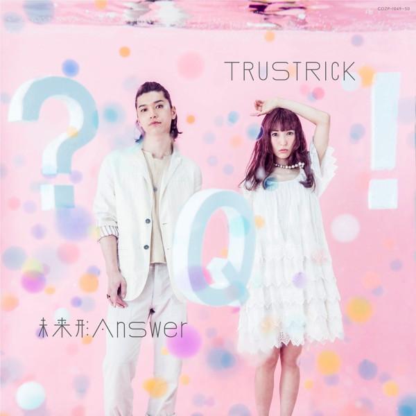 TRUSTRICK/未来形Answer E.P.(Type-A)(DVD付)