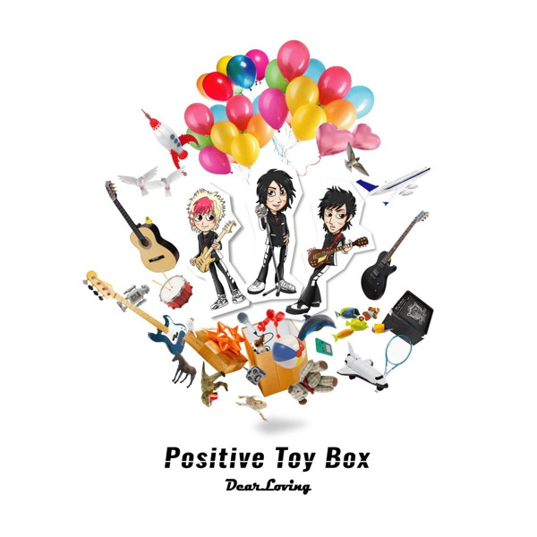 Dear Loving/Positive Toy Box(DVD付)