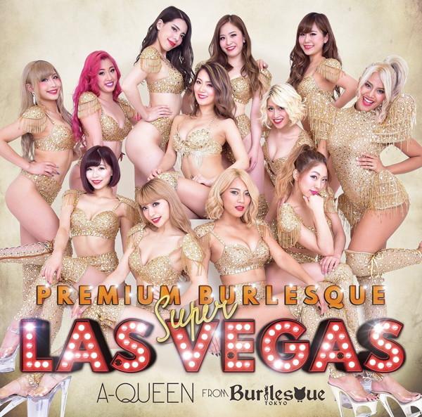 A-Queen from バーレスク東京/PREMIUM BURLESQUE SUPER LASVEGAS(DVD付)