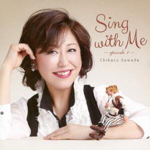 沢田知可子/Sing with Me-episode 1-