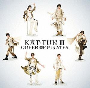 KAT-TUN/KAT-TUN III-QUEEN OF PIRATES-