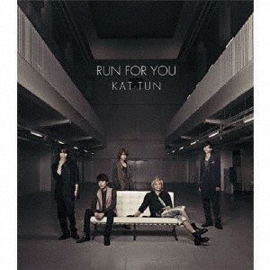 KAT-TUN/RUN FOR YOU