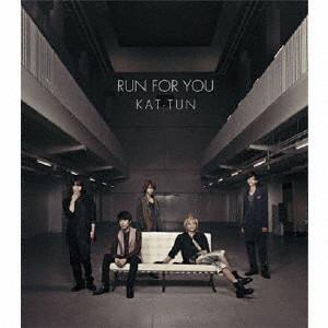 KAT-TUN/RUN FOR YOU