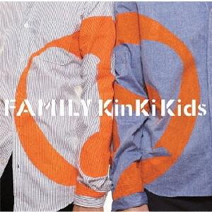 KinKi Kids/Family〜ひとつになること〜