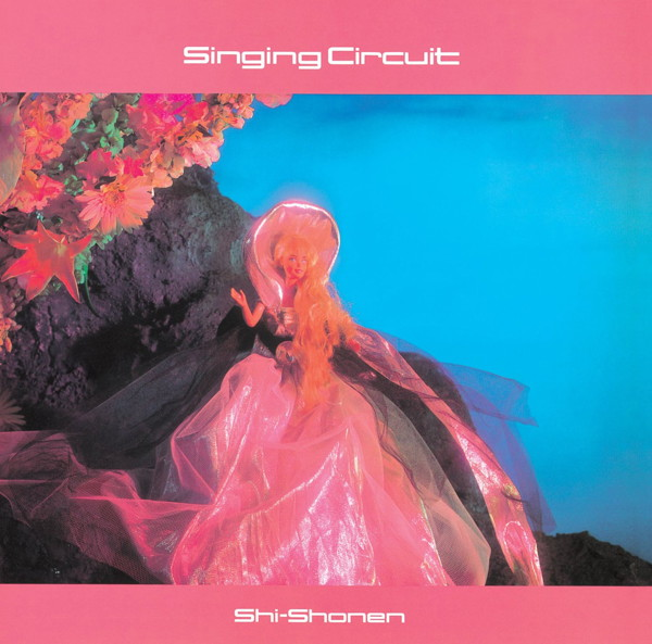 Shi-Shonen/Singing Circuit