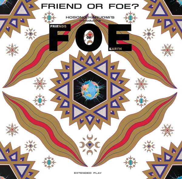 F.O.E/FRIEND or FOE?