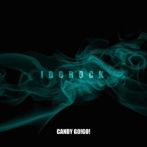 CANDY GO!GO!/IDOROCK(初回限定盤)(DVD付)