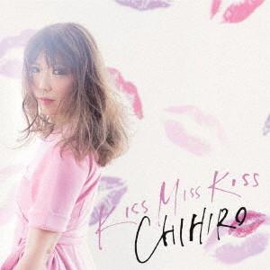 CHIHIRO/KISS MISS KISS