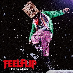 FEELFLIP/Life is Ground Trick(DVD付)