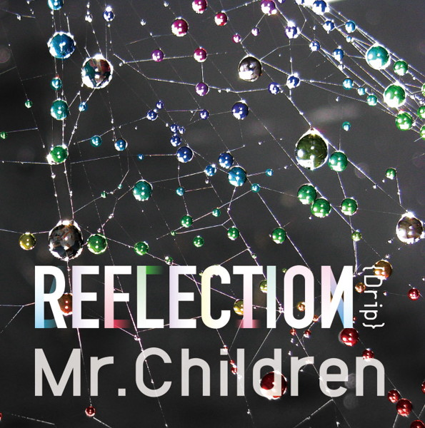 Mr.Children/REFLECTION{Drip}(初回限定盤)(DVD付)