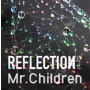 Mr.Children/REFLECTION{Drip}