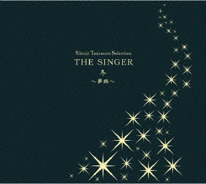 谷村新司/Shinji Tanimura Selection THE SINGER・冬〜夢路〜(DVD付)