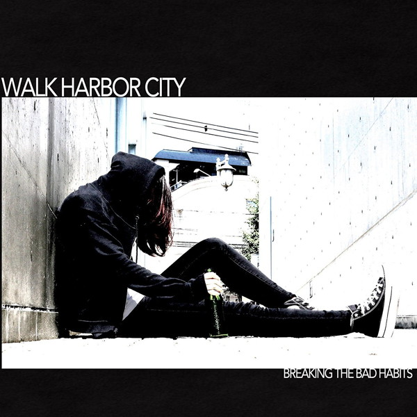 Walk Harbor City/Breaking The Bad Habits
