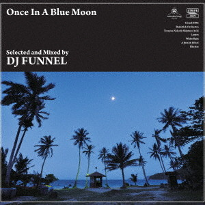 DJ FUNNEL/once in a blue moon