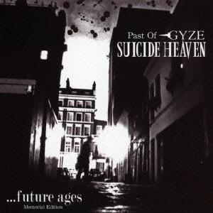 GYZE/SUICIDE HEAVEN〜Past Of GYZE〜…future ages Memorial Edition